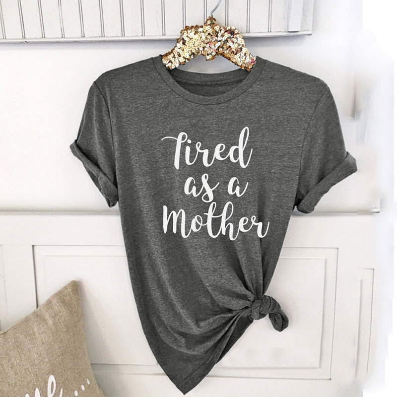 2CC9-Womens-Tired-As-A-Mother-Short-sleeve-Fashion-Tops-Tee-T-Shirts-XXL-Grey
